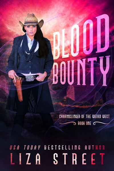 Blood Bounty, Charmslinger of the Weird West, Book 1, by Liza Street urban fantasy book cover, with brown-haired woman wearing cowboy hat and pink and red sky